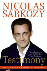 Testimony: France, Europe and the World in the 2lst - Nicolas Sarkozy