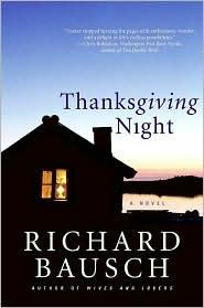 Thanksgiving Night - Richard Bausch