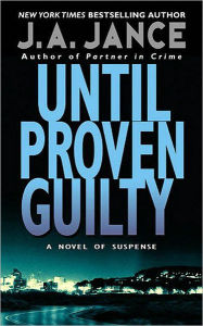 Until Proven Guilty (J. P. Beaumont Series #1) - J. A. Jance
