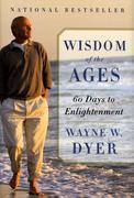 Dyer, Wayne W.: Wisdom of the Ages