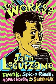 The Works of John Leguizamo - John Leguizamo