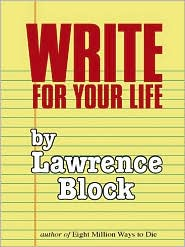 Write for Your Life - Lawrence Block