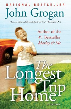 The Longest Trip Home: A Memoir - Grogan, John
