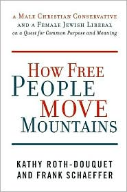 How Free People Move Mountains - Kathy Roth-Douquet, Frank Schaeffer