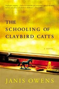 The Schooling Of Claybird Catts - Janis Owens