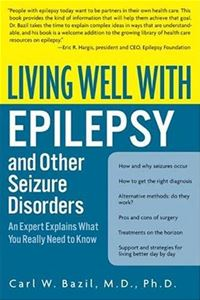 Living Well With Epilepsy - Carl W. Bazil