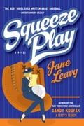 Squeeze Play - Jane Leavy