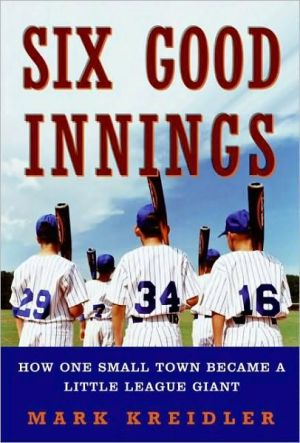 Six Good Innings - Mark Kreidler