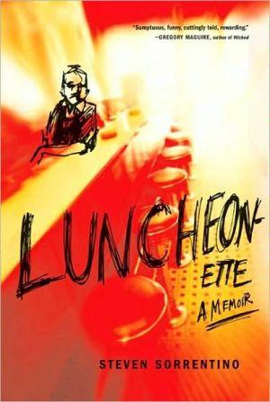 Luncheonette: A Memoir - Steven Sorrentino