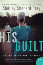 His Guilt: The Amish of Hart County - Gray, Shelley