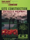 Time-Saver Standards Site Construction Details Manual (Time-Saver Standards Concise Series) - Nicholas T. Dines,Kyle D. Brown
