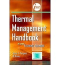 Thermal Management Handbook: For Electronic Assemblies - Jerry E. Sergent
