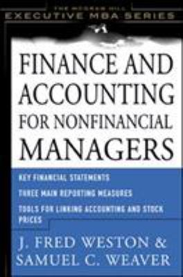 Finance and Accounting for Non-Financial Managers - Weaver, Samuel C. / Weston, J. Fred