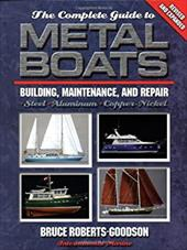 The Complete Guide to Metal Boats: Building, Maintenance, and Repair - Roberts-Goodson, Bruce / Roberts-Goodson, R. Bruce