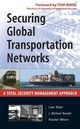 Securing Global Transportation Networks - Luke Ritter; J. Michael Barrett; Rosalyn Wilson