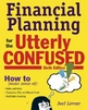 Financial Planning for the Utterly Confused - Joel J. Lerner