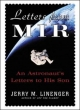 Letters from MIR: An Astronausts Letters to His Son - Jerry Linenger