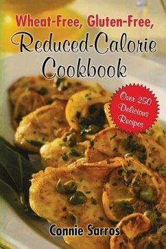 Wheat-Free, Gluten-Free Reduced Calorie Cookbook - Sarros, Connie
