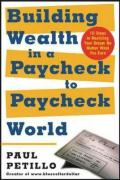 Building Wealth in a Paycheck-To-Paycheck World: 10 Steps to Realizing Your Dream No Matter What You Earn