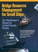 Bridge Resource Management for Small Ships: The Watchkeeper's Manual for Limited-Tonnage Vessels - Daniel S. Parrott