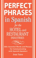 Perfect Phrases In Spanish For The Hotel and Restaurant Industries - Jean Yates