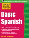 Practice Makes Perfect Basic Spanish - Dorothy Richmond