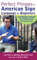 Perfect Phrases in American Sign Language for Beginners - Barbara Bernstein Fant, Lou Fant