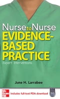 Nurse to Nurse Evidence-Based Practice - June H. Larrabee