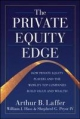 Private Equity Edge: How Private Equity Players and the World's Top Companies Build Value and Wealth - Arthur Laffer;  William Hass;  Pryor IV