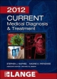 CURRENT Medical Diagnosis and Treatment 2012, Fifty-First Edition - Stephen J. McPhee;  Maxine Papadakis;  Michael W. Rabow