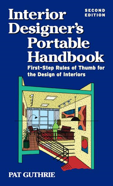 Interior Designers Portable Handbook 2/E : First-Step Rules of Thumb for Interior Architecture: First-Step Rules of Thumb for Interior Architecture - McGraw Hill Technical