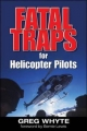 Fatal Traps for Helicopter Pilots - Greg Whyte