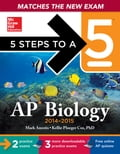 5 Steps to a 5 AP Biology, 2014-2015 Edition - Kellie Ploeger Cox, Mark Anestis