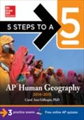 5 Steps to a 5 AP Human Geography, 2014-2015 Edition - Carol Ann Gillespie