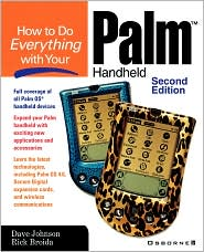 How To Do Everything With Your Palm Handheld - Dave Johnson, Rick Broida