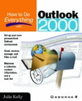 How to Do Everything with Outlook 2000 - Kelly, Julia