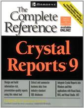 Crystal Reports 9: The Complete Reference - Peck, George / Wald, Lyssa / Mueller, Michael