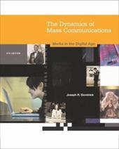 Dynamics of Mass Communication: Media in the Digital Age [With CD-ROM and Powerweb] - Dominick, Joseph R.