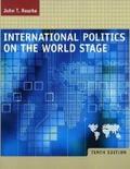 International Politics on the World Stage: WITH Powerweb - John T. Rourke