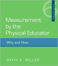 Measurement by the Physical Educator: Why and How - David Miller