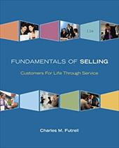 Fundamentals of Selling: Customers for Life Through Service - Futrell, Charles M.