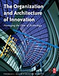 Organization and Architecture of Innovation - Thomas J. Allen