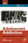 Adolescent Addiction - Cecilia A. Essau