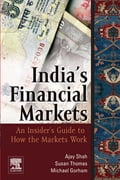 Indian Financial Markets: An Insider's Guide to How the Markets Work - Shah, Ajay