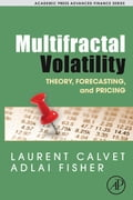 Multifractal Volatility: Theory, Forecasting, and Pricing - Calvet, Laurent E.