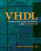 Weng Fook Lee: VHDL Coding and Logic Synthesis with Synopsys