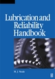 Lubrication and Reliability Handbook - M J NEALE