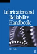 Lubrication and Reliability Handbook - Neale, Michael J