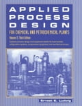 Applied Process Design for Chemical and Petrochemical Plants: Volume 3 - Ludwig, Ernest E.