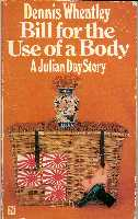 Bill for the use of a body. A Julian Day story. - Dennis Wheatley